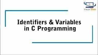 Identifiers & Variables in C Programming