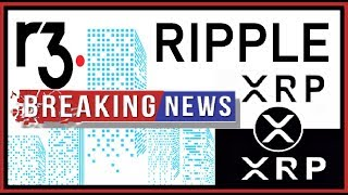 RIPPLE BREAKING NEWS: R3 Adds Ripple for  Universal Payments