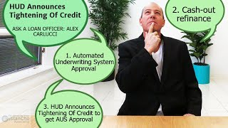 HUD Announces Tightening Of Credit Requirements On FHA Loans