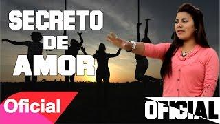 SECRETO DE AMOR - DELEITES ANDINOS | Vídeo Oficial
