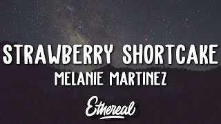 Melanie Martinez   Strawberry Shortcake (Lyrics)