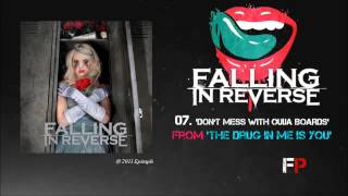 "07. ""Don't Mess With Ouija Boards"" - Falling In Reverse 