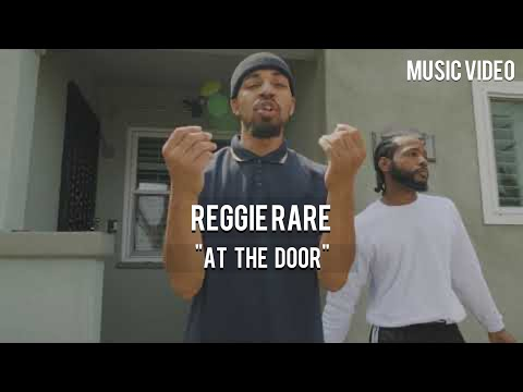 Reggie Rare - At The Door [ Music Video ]