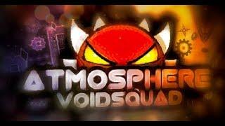 [Geometry Dash 2.11] Atmosphere by VoidSquad | Extreme Demon (Read Desc)