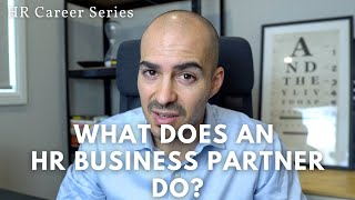 What Does An HR Business Partner Do? Human Resources Career Series