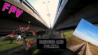 Bridges and polkka FPV