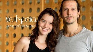 Sandy e Tiago Iorc Me Espera (Letra)