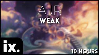 AJR   Weak  10 Hours