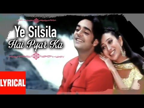 Download Ye Silsila Hai Pyar Ka Lyrical Video | Silsila Hai Pyar Ka | Kumar Sanu, Alka Yagnik HD Mp4 3GP Video and MP3