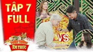 """Thiên đường ẩm thực 3  Tập 7 full: Trịnh Thăng Bình """"đối đầu"""" gay cấn cặp đôi Thái Trinh, Quang Đăng"""