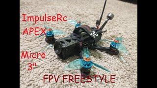 """IMPULSERC APEX MICRO 3"""" FPV FREESTYLE !!FIRE!! !!FIRE!! !!FIRE!!"""