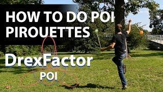 How To Do Poi Pirouettes: 1-minute Tutorial