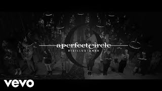 Disillusioned - A Perfect Circle  (Video)