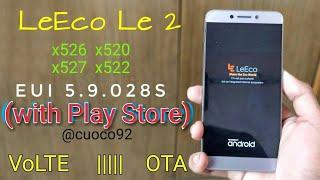 EUI 5.9.28 s  eui stable version OTA update all letv le eco phones update 7.0  T R W.