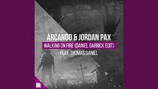 Walking On Fire (Daniel Garrick Edit)