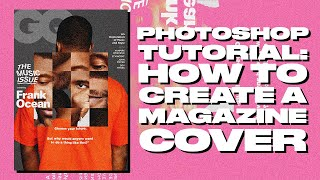 Photoshop Tutorial: How To Create A Magazine Cover 2019