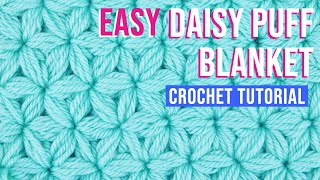 Easy Daisy Puff (Jasmine Stitch) Blanket - Beginner Crochet Tutorial