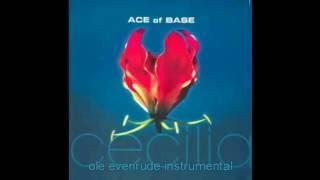 Ace Of Base - Cecilia (Ole Evenrude Instrumental)