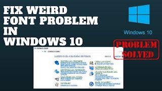 Fix Weird Font Problem in Windows 10