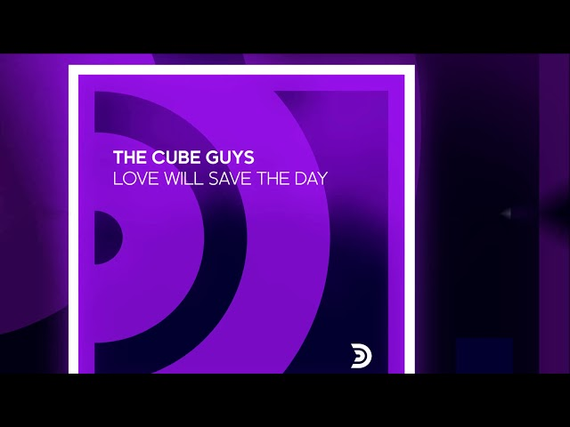 The Cube Guys - Love Will Save The Day [Official]