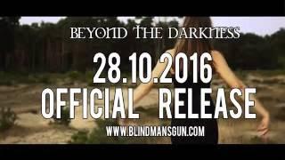 Blind Man's Gun  - Beyond the Darkness 2016 // Album Release
