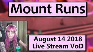 First Mount Runs of BfA! August 14 2018 Live Stream VoD