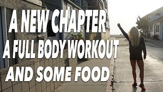 A NEW CHAPTER, A Workout and Some Food
