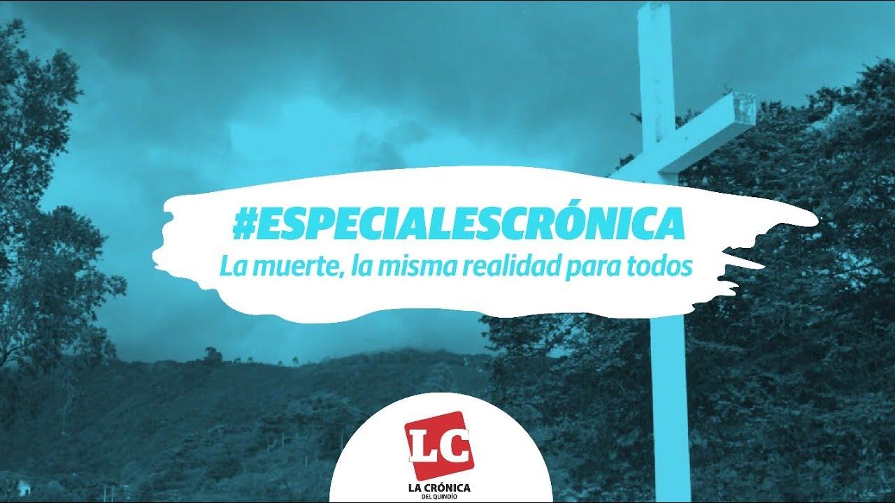 #EspecialesCrónica | La muerte, la misma realidad para todos