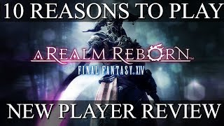 10 Reasons To Play Final Fantasy XIV: A Realm Reborn (2017) | FFXIV New Player Review