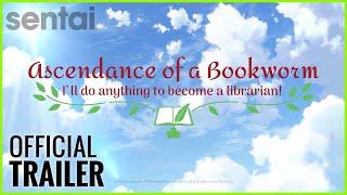 Ascendence of a Bookworm | Sentai Filmwork Official Trailer