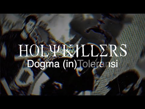 HOLYKILLERS - Dogma (in)Toleransi [OFFICIAL VIDEO] online metal music video by HOLYKILLERS