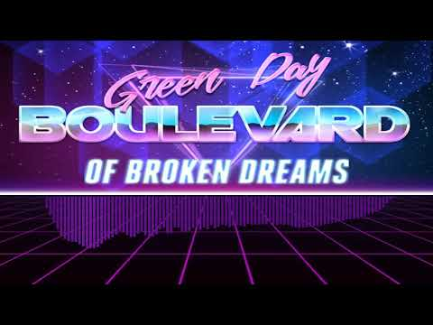 [Synthwave] Green Day - Boulevard Of Broken Dreams
