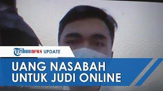 Nasib Pegawai Bank yang Gondol Uang Nasabah Rp1,4 Miliar untuk Main Judi Online, Begini Modus Pelaku