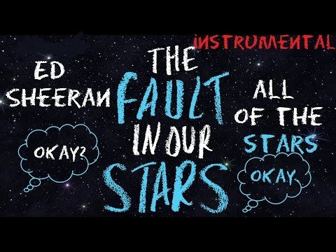 Ed Sheeran - All Of The Stars Instrumental w/ Lyrics [HD] (from The Fault In Our Stars)