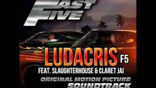 Ludacris Feat. Slaughterhouse & Claret Jai - F5 Furiously Dangerous