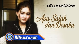 Nella Kharisma   APA SALAH DAN DOSAKU ( Official Music Video ) [HD]