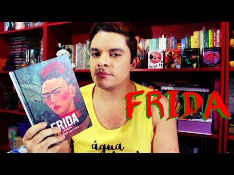 Frida - A biografia | #099 Li e amei