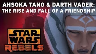 Ahsoka Tano and Darth Vader: The Rise and Fall of a Friendship | Star Wars Rebels