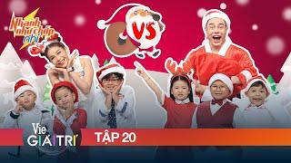 NHANH NHƯ CHỚP NHÍ - FULL TẬP 20 | Giáng Sinh vui nhộn cùng Dương Lâm, Khả Như và 6 thiên thần Nhí