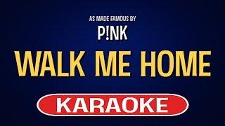 Walk Me Home (Karaoke)   Pink