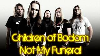 Children of Bodom - Not My Funeral   HQ & HD