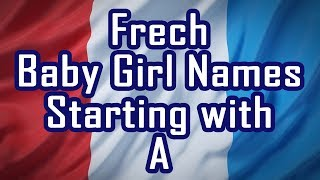 Letter A - French Baby Girl Names With Meanings