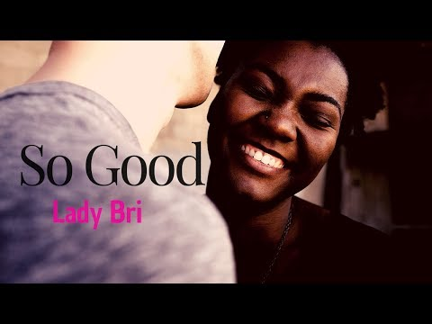 Lady Bri -  So Good