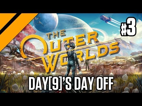 Day[9]'s Day Off - The Outer Worlds P3