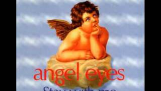 Angel Eyes - Stay With Me