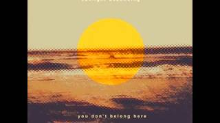 Sunlight Ascending - You Don't Belong Here - Track 1: Diorama Dream