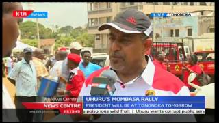 President Uhuru Kenyatta to hold a major rally at Tononoka Grounds in Mombasa tomorrow