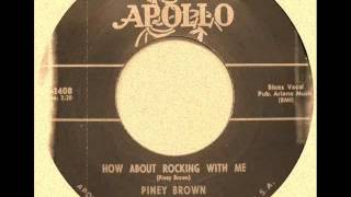 Piney Brown - How About Rockin' With Me
