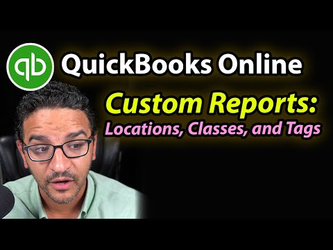 QuickBooks Online Custom Reporting with Locations, Classes, and Tags