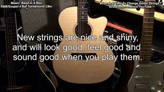 Time To Change Guitar Strings? Here Is How To Know